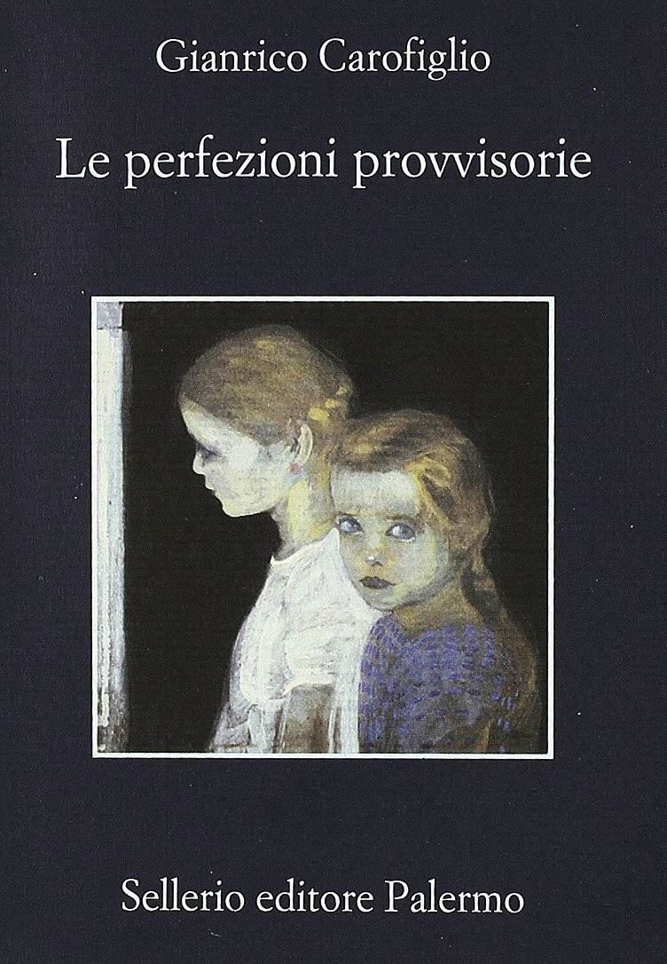 Recensione di Le Perfezioni Provvisorie – Gianrico Carofiglio