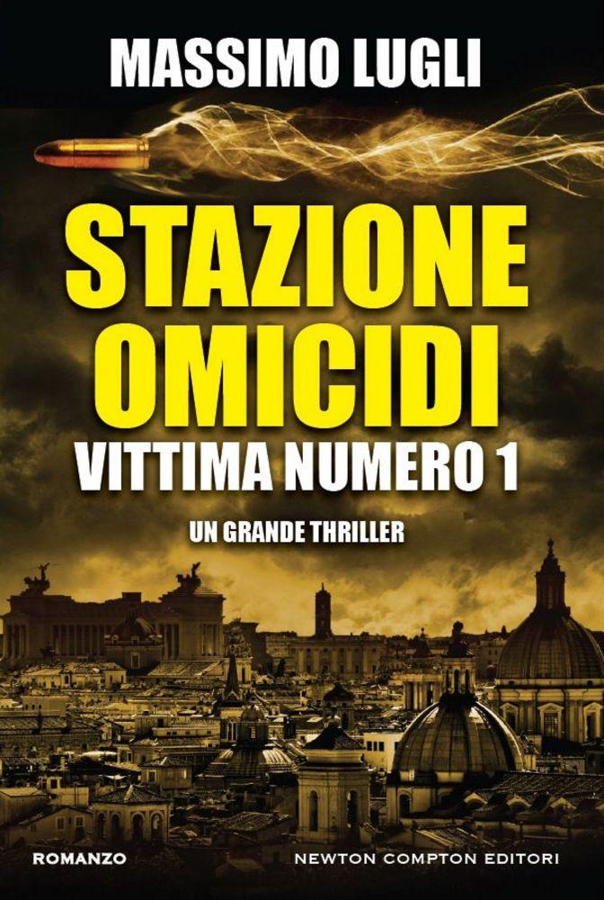 Recensione di Stazione Omicidi. Vittima Numero 1 – Massimo Lugli