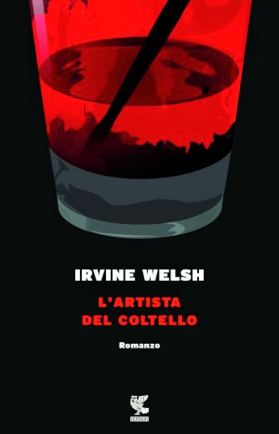 Recensione di L'Artista Del Coltello – Irvine Welsh