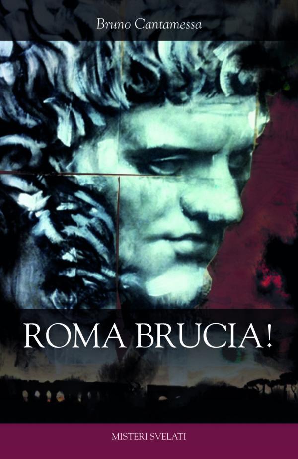 Recensione di Roma Brucia – Bruno Cantamessa
