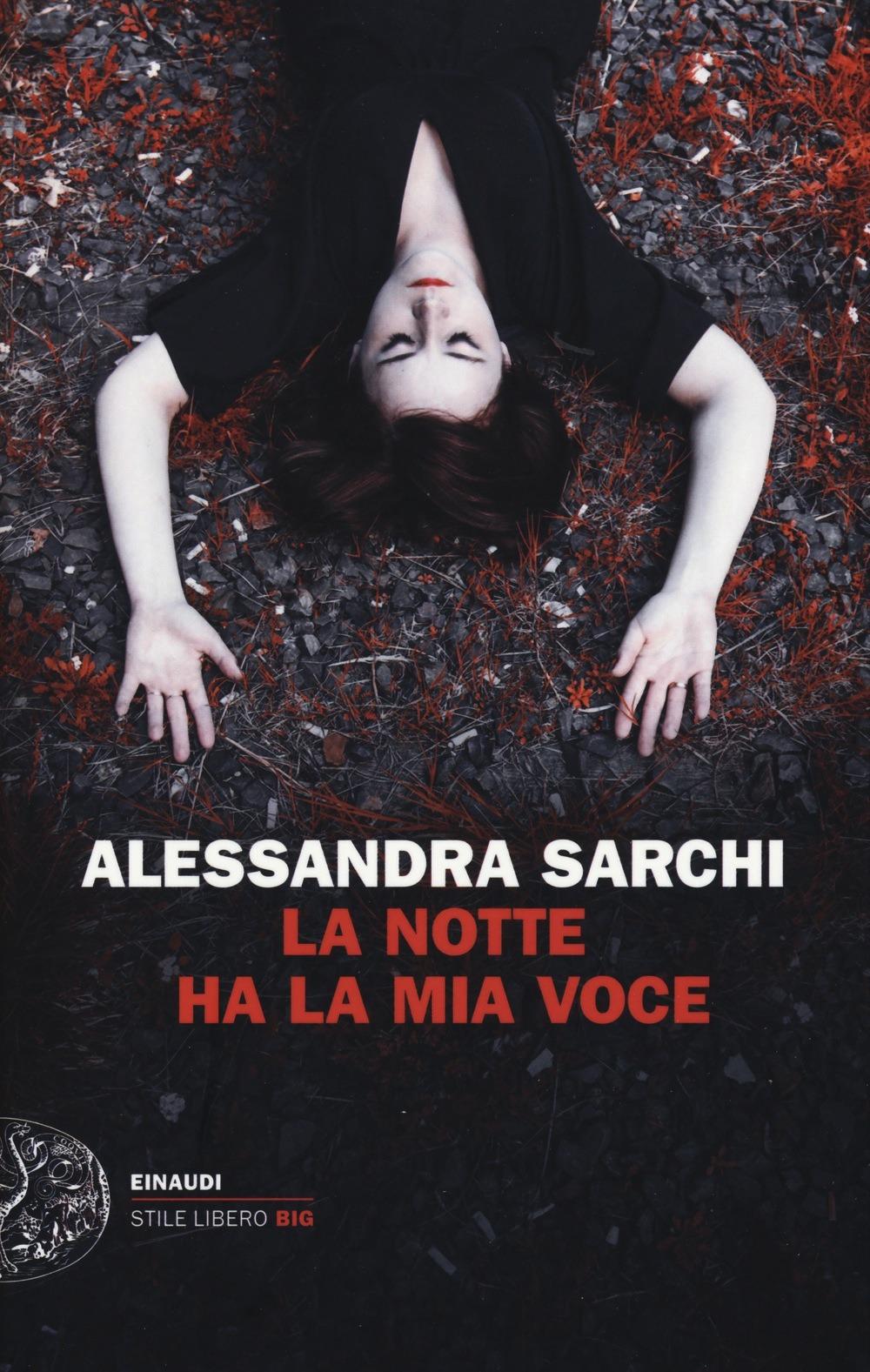 Recensione di La Notte Ha La Mia Voce – Alessandra Sarchi
