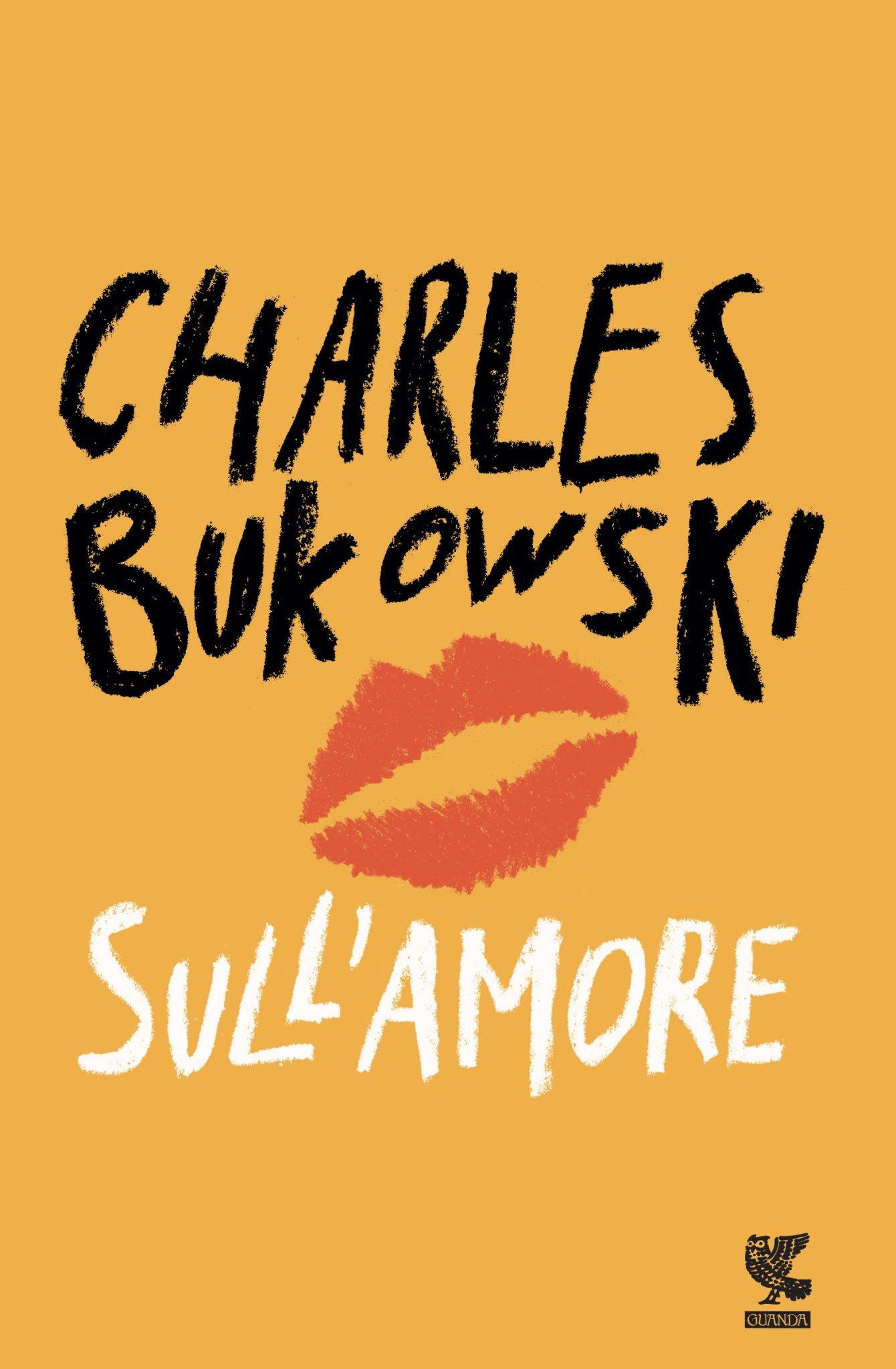 Recensione di Sull'Amore – Charles Bukowski