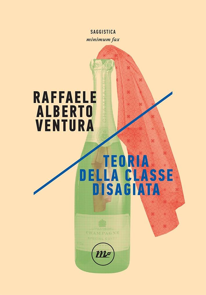 Recensione di Teoria Della Classe Disagiata – R. A. Ventura