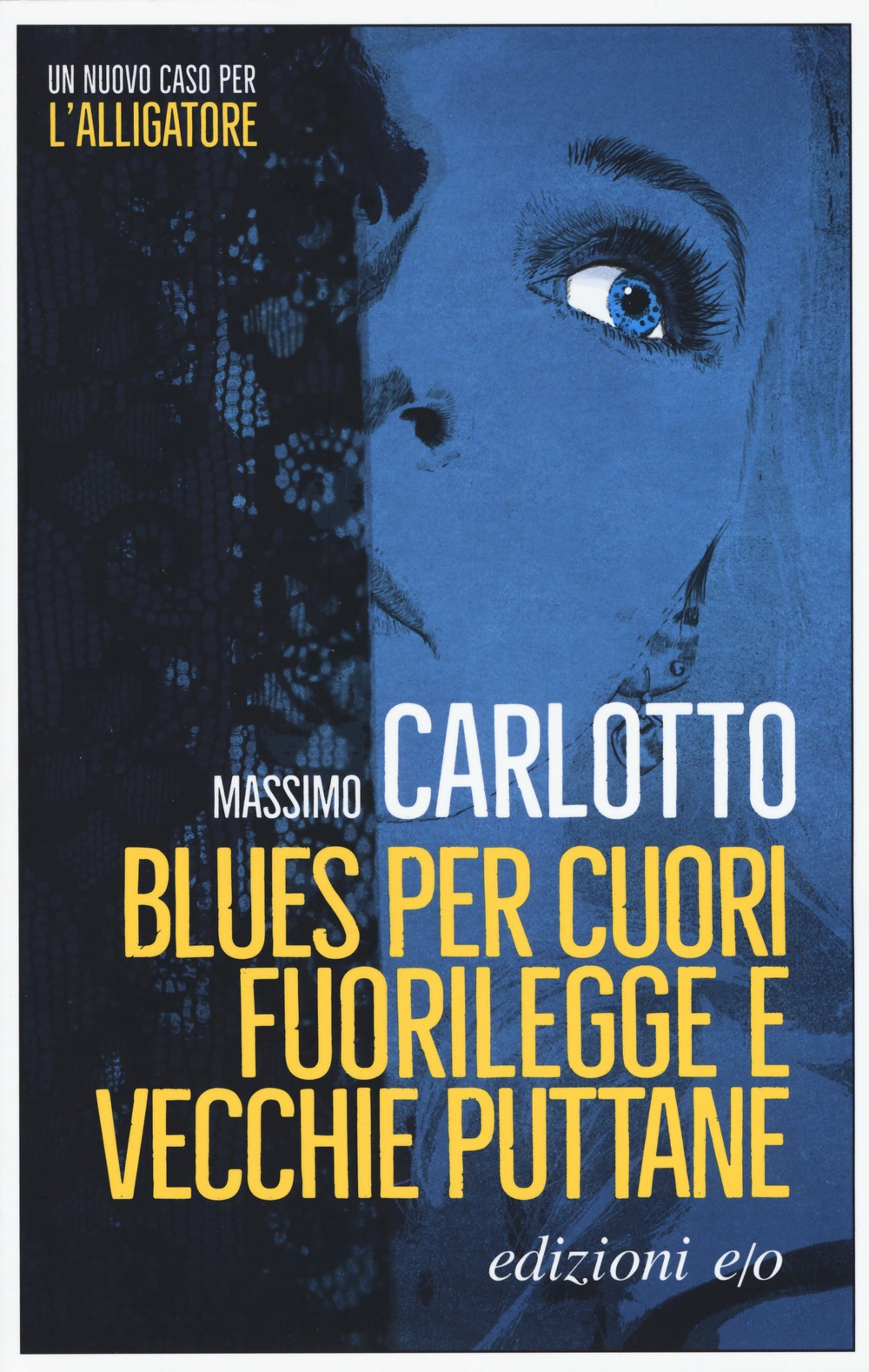 Recensione di Blues Per Cuori Fuorilegge e Vecchie Puttane – M. Carlotto