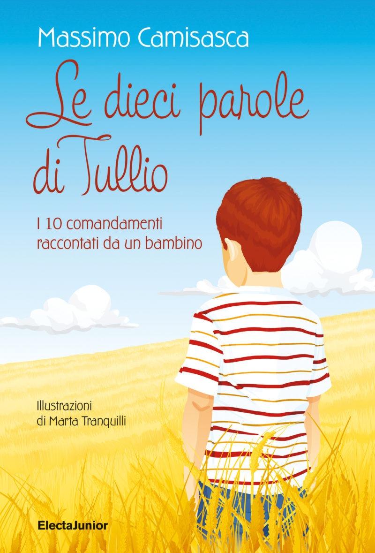 Recensione di Le Dieci Parole Di Tullio – Massimo Camisasca