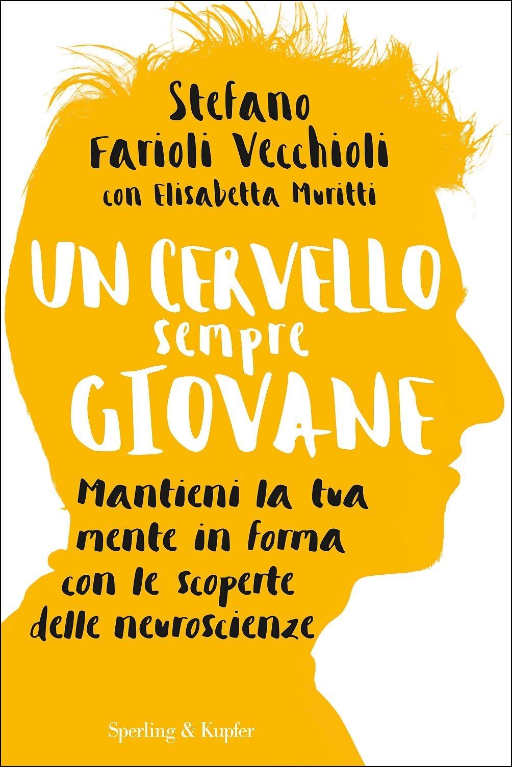 Recensione di Un Cervello Sempre Giovane – Stefano Farioli Vecchioli/ Elisabetta Muritti