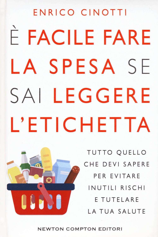 Recensione di È Facile Fare La Spesa Se Sai Leggere l'Etichetta – Enrico Cinotti