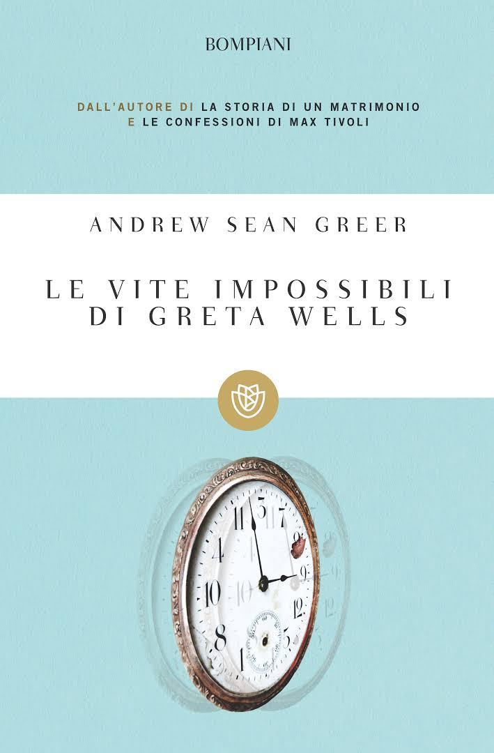 Recensione di Le Vite Impossibili di Greta Wells – Andrew Sean Greer