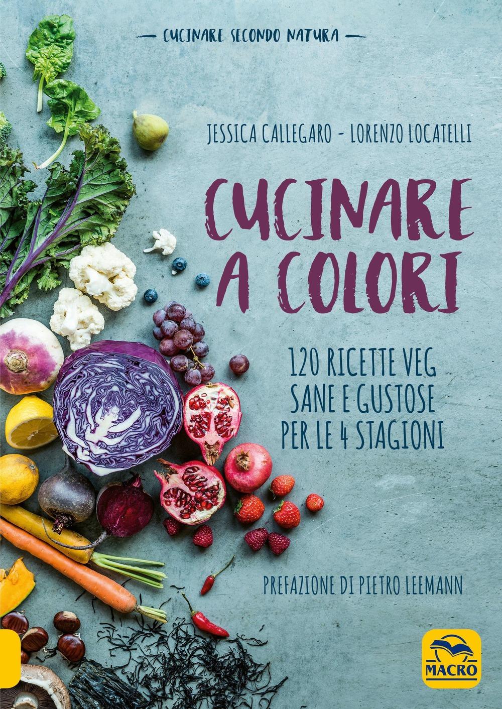 Recensione di Cucinare A Colori – Jessica Callegaro – Lorenzo Locatelli