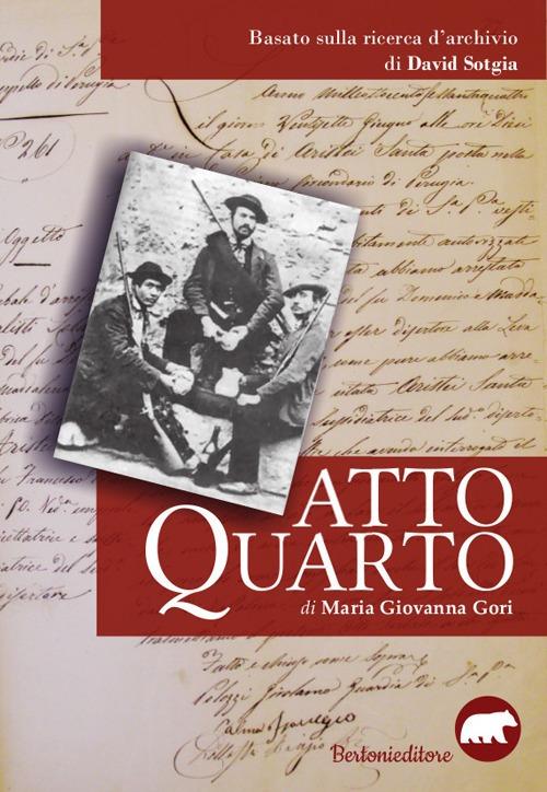 Recensione di Atto Quarto – Maria Giovanna Gori