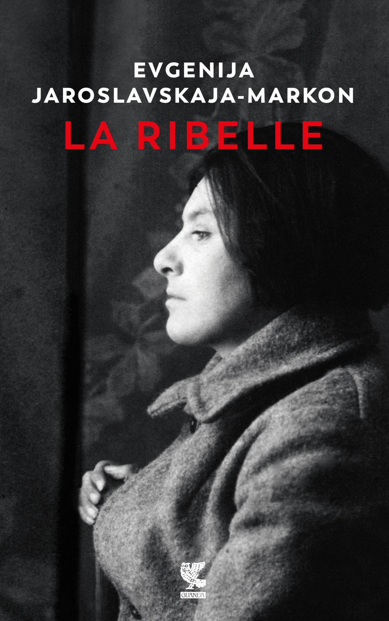 Recensione di La Ribelle – E. Jaroslavskaja-Markon