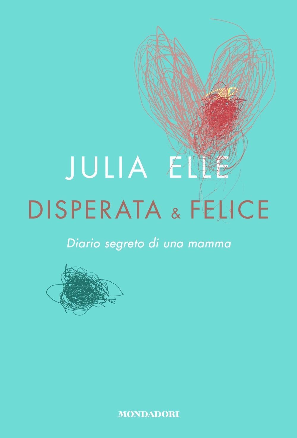 Recensione di Disperata E Felice – Julia Elle