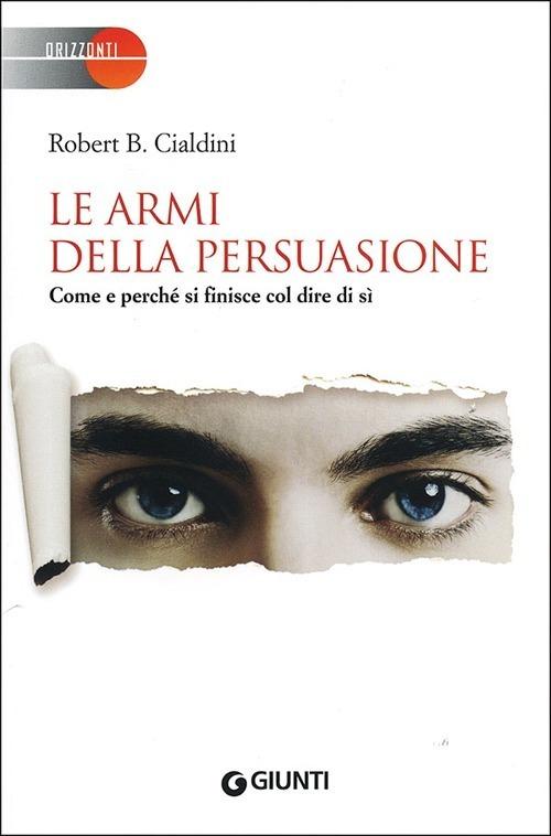 Recensione di Le Armi Della Persuasione – Robert B. Cialdini