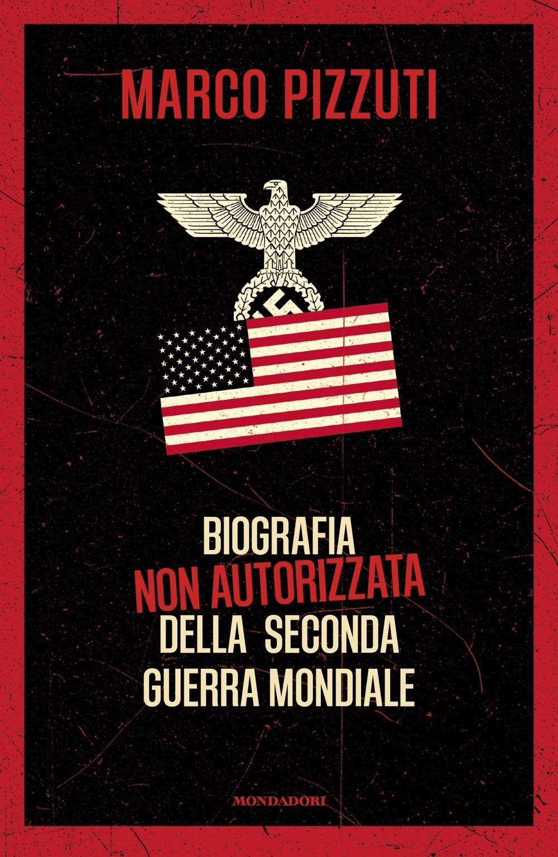 Recensione di Biografia Non Autorizzata Della Seconda Guerra Mondiale – M. Pizzuti