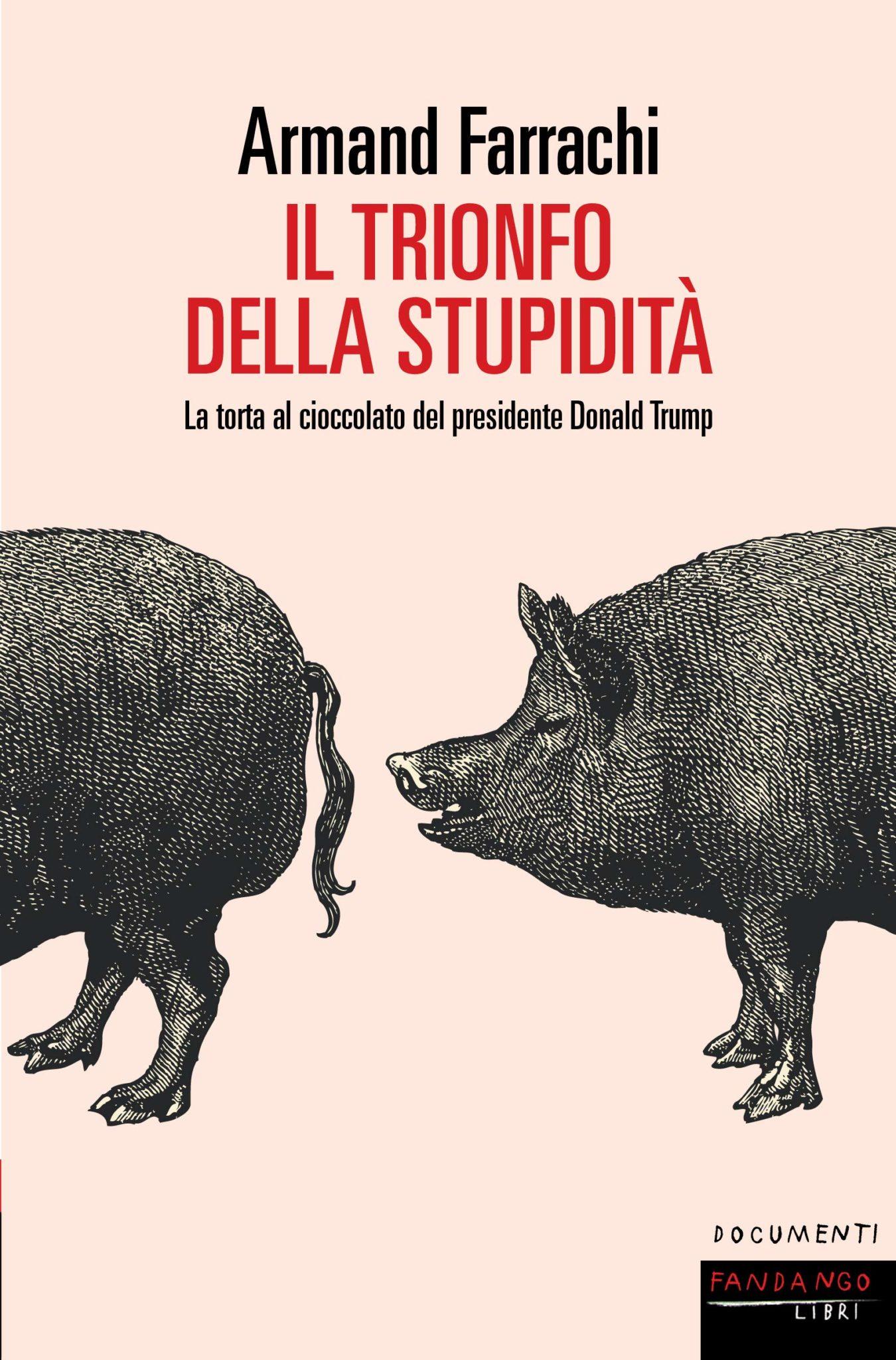 Recensione di Il Trionfo Della Stupidità – Armand Farrachi