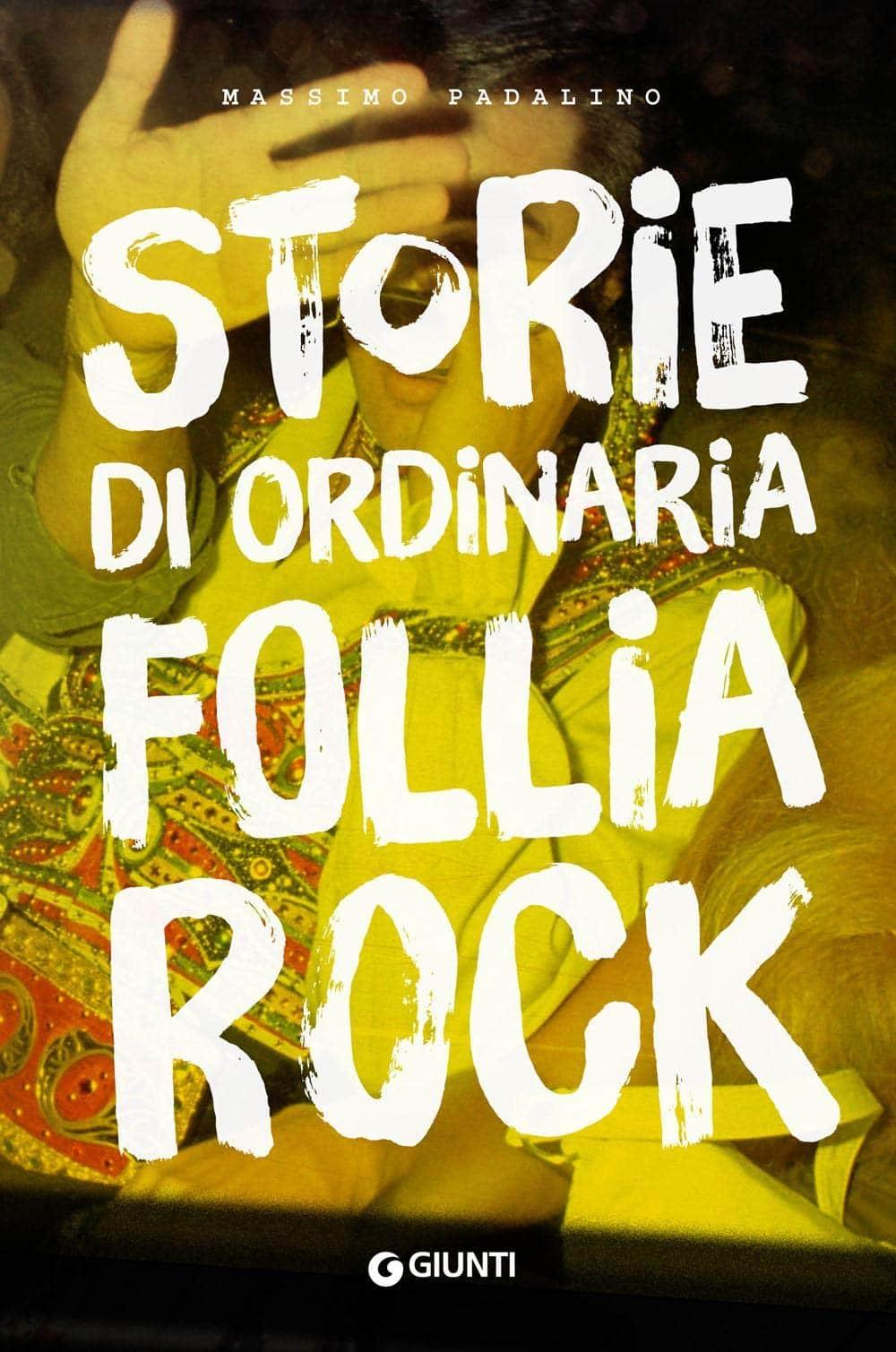 Recensione di Storie Di Ordinaria Follia Rock – M. Padalino
