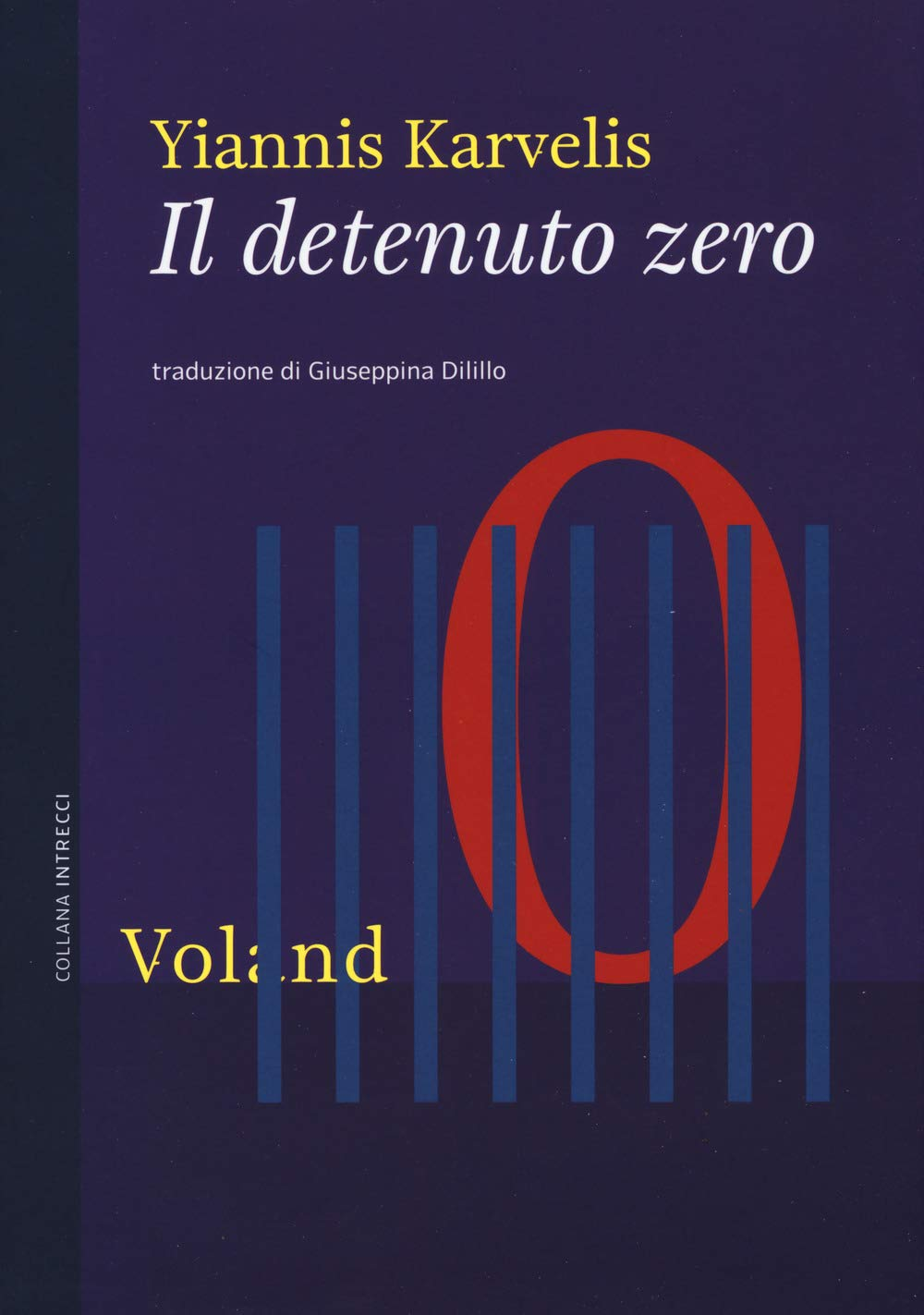 Recensione di Il Detenuto Zero – Yiannis Karvelis