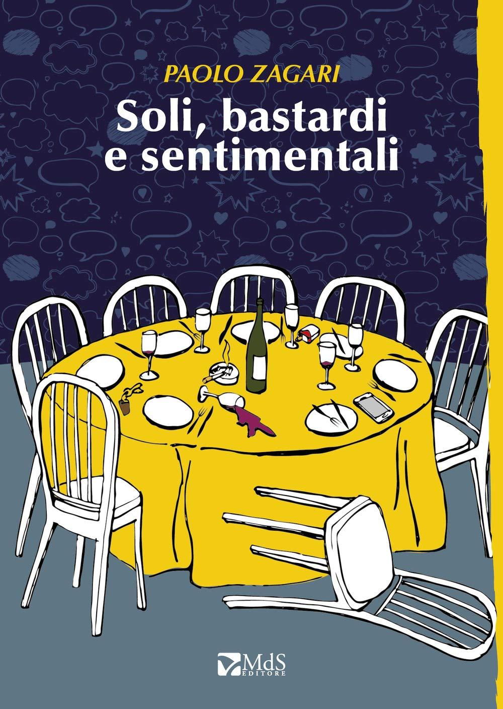 Recensione di Soli, Bastardi e Sentimentali – Paolo Zagari