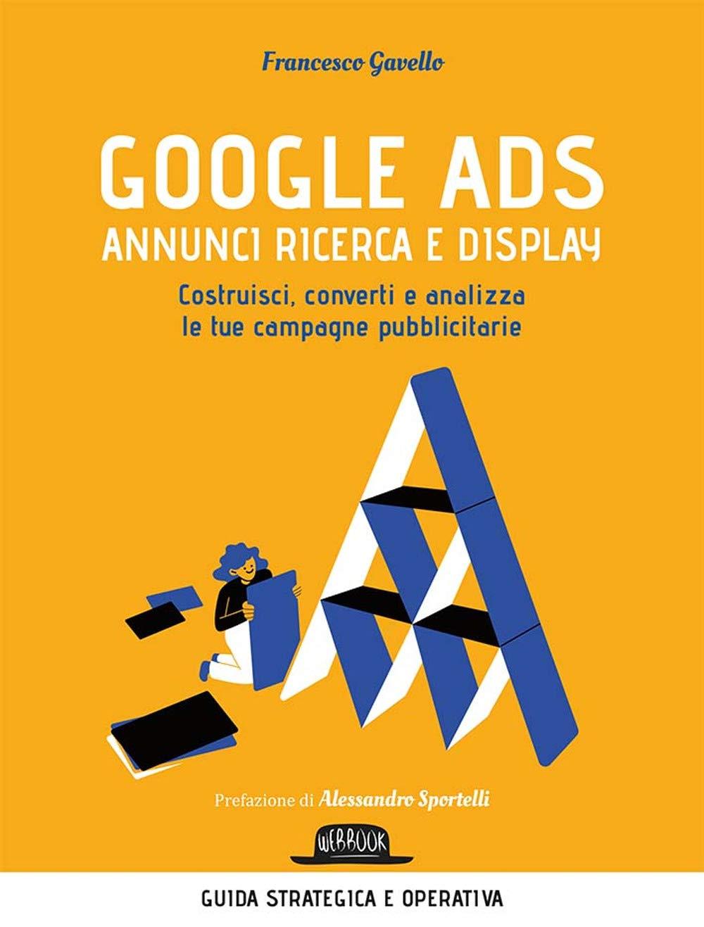 Recensione di Google Ads – Annunci Ricerca E Display – F. Gavello