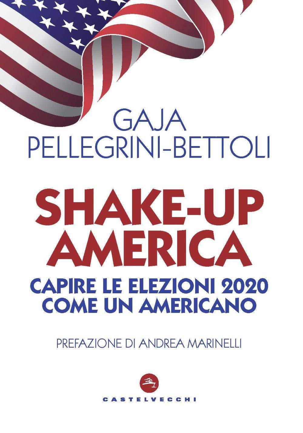 Recensione di Shake Up America – G. Pellegrini Bettoli