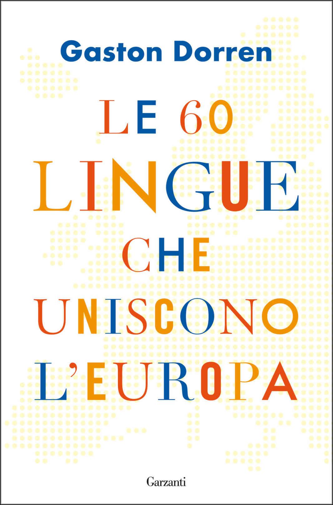 Recensione di Le 60 Lingue Che Uniscono L'Europa – Gaston Dorren
