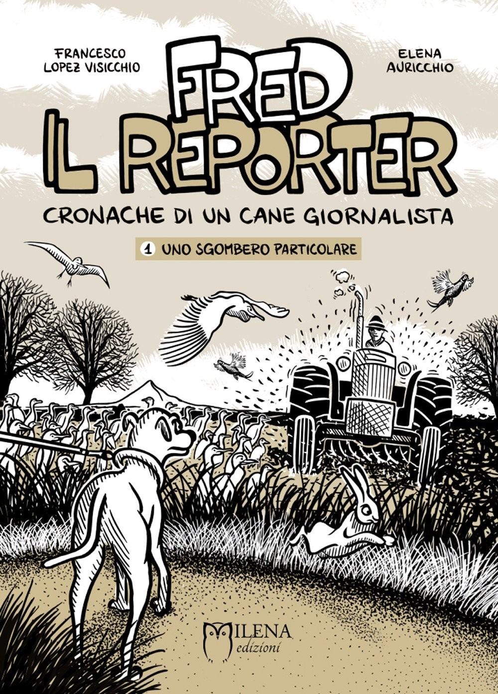 Recensione di Fred Il Reporter – F. L. Visicchio/E. Auricchio