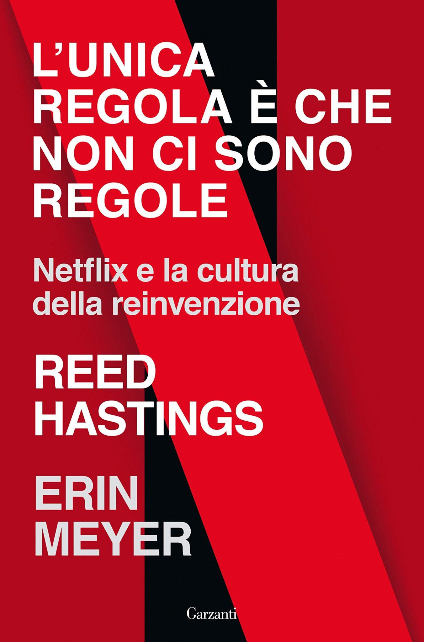 Recensione di L'Unica Regola E' Che Non Ci Sono Regole – Reed Hastings, Erin Meyer