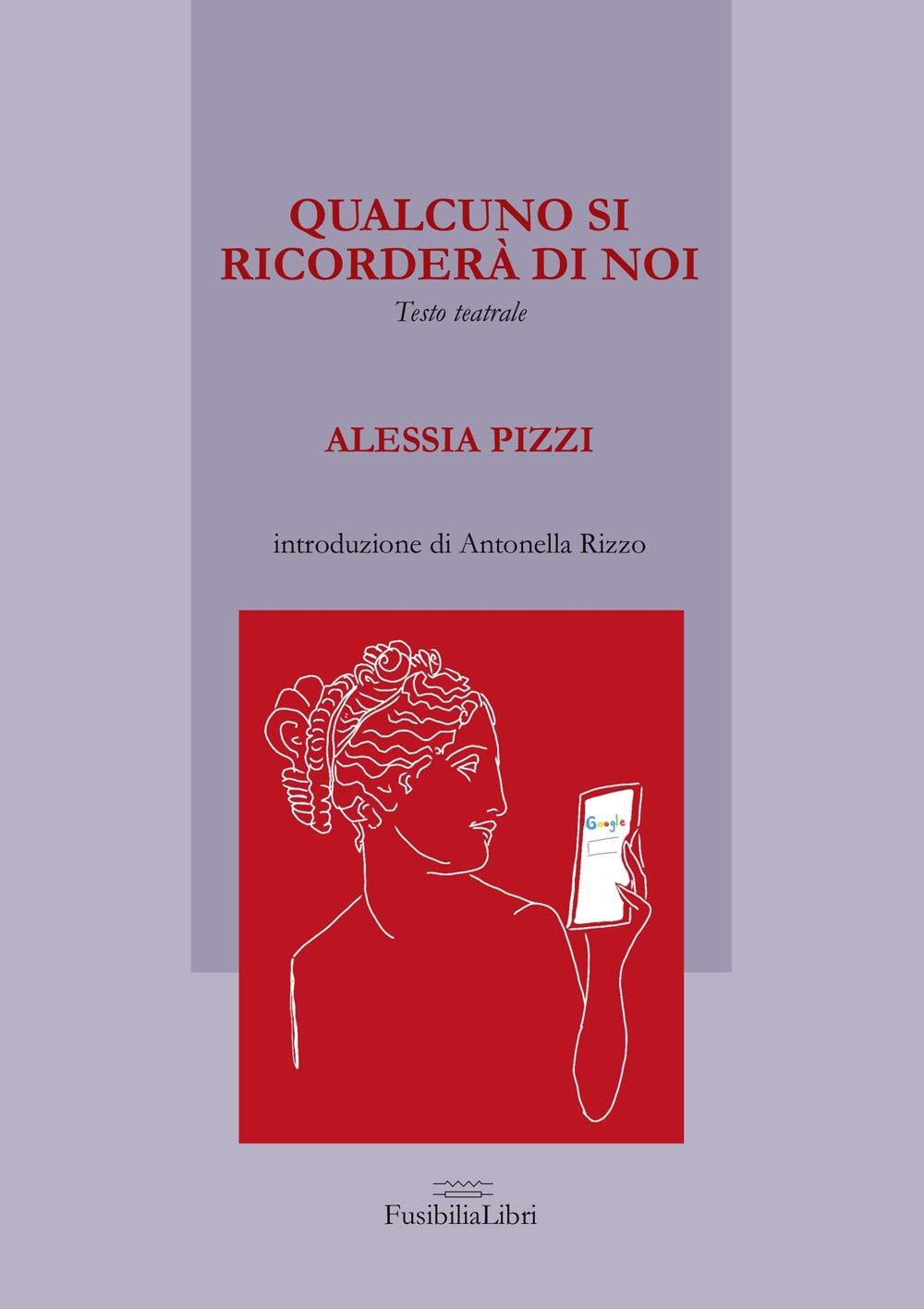 Recensione di Qualcuno Si Ricorderà Di Noi – Alessia Pizzi