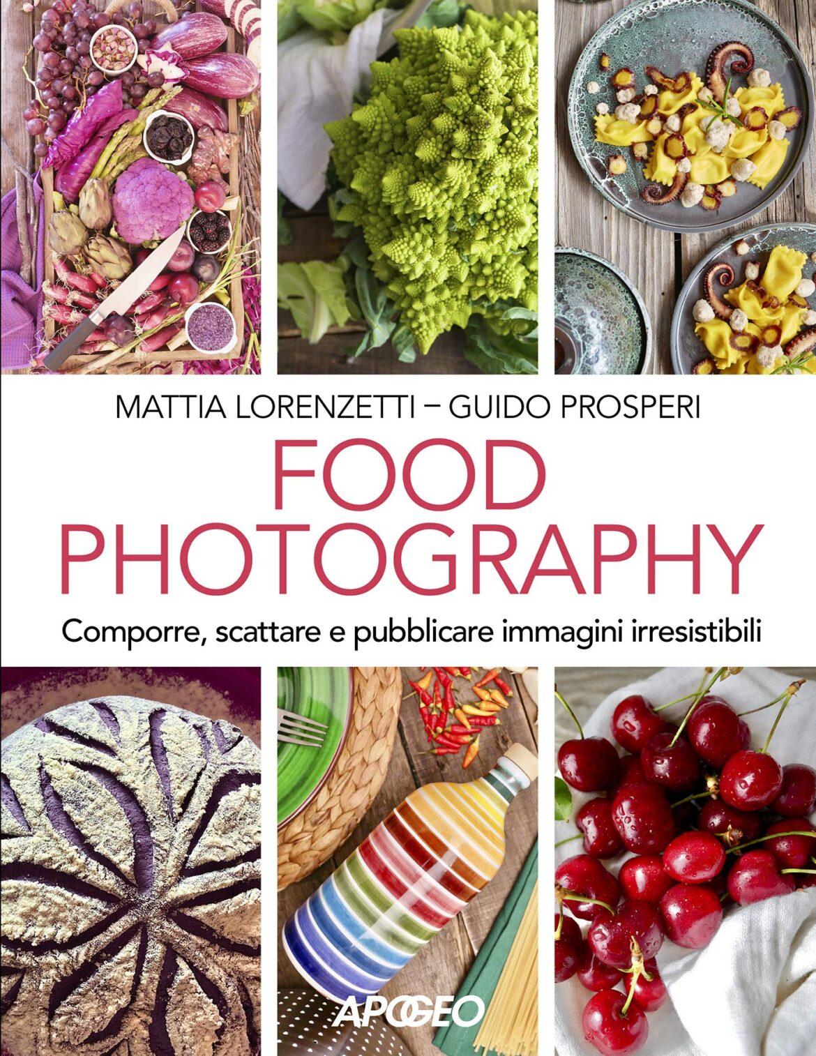Recensione di Food Photography – M. Lorenzetti – G. Prosperi