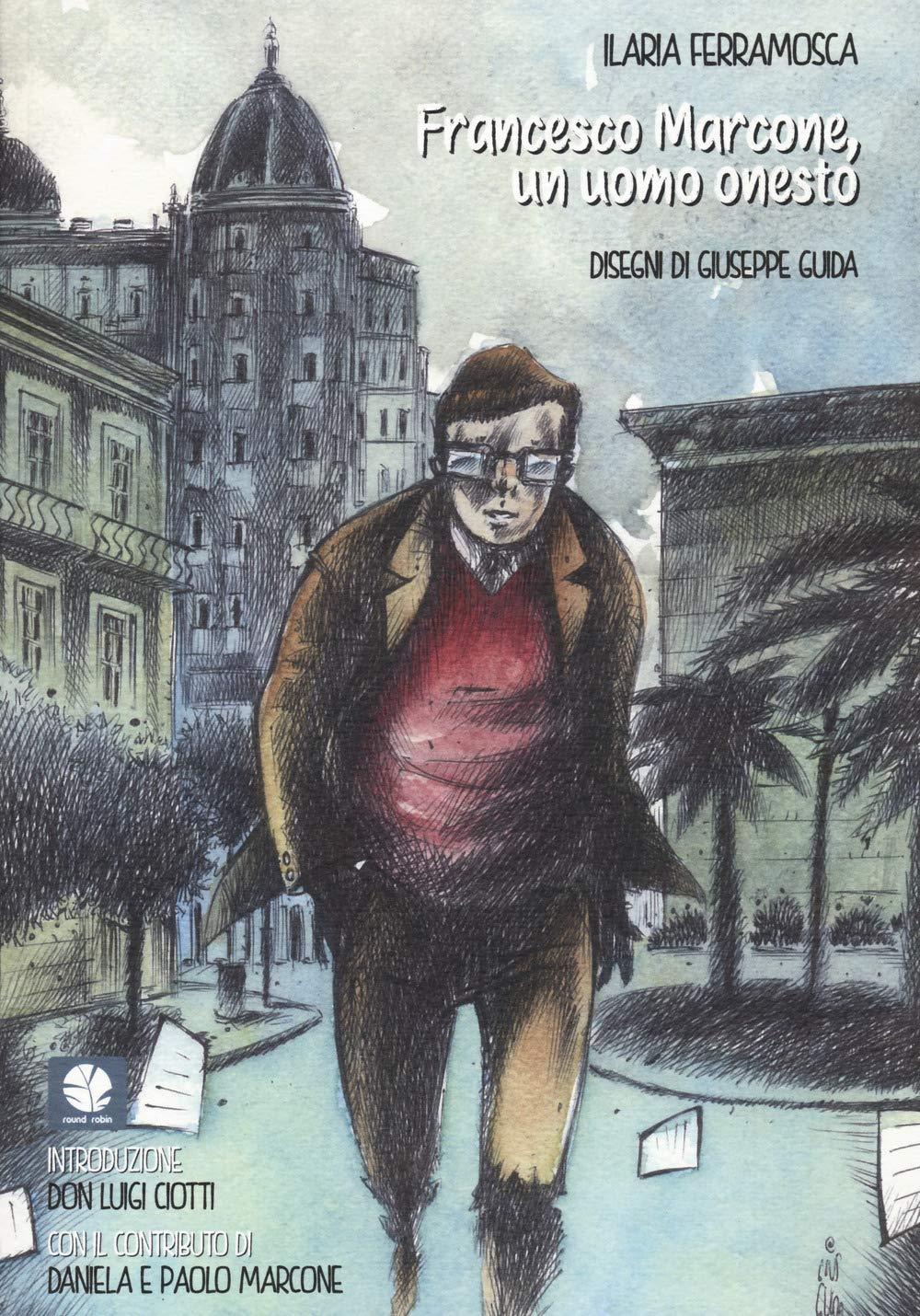Recensione di Francesco Marcone, Un Uomo Onesto – I. Ferramosca/G. Guida