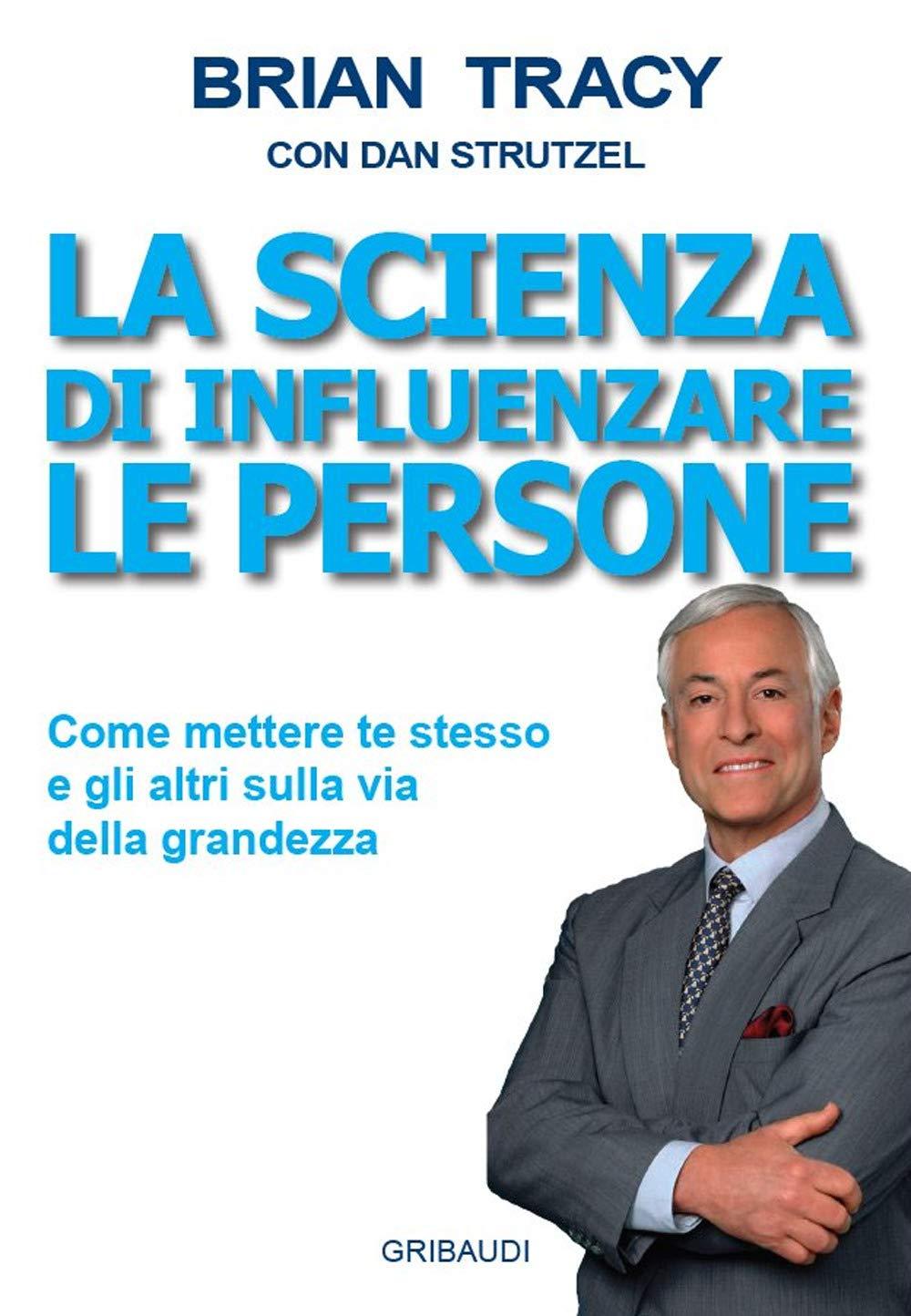 Recensione di La Scienza Di Influenzare Le Persone – Brian Tracy