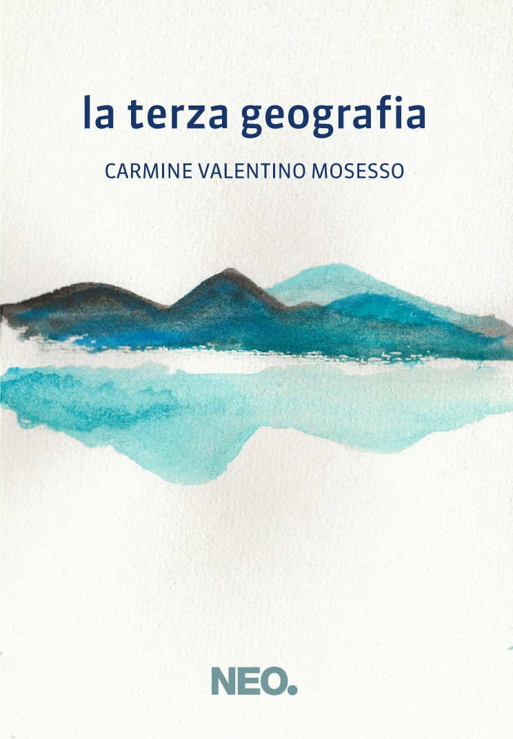 Recensione di La Terza Geografia – Carmine Valentino Mosesso