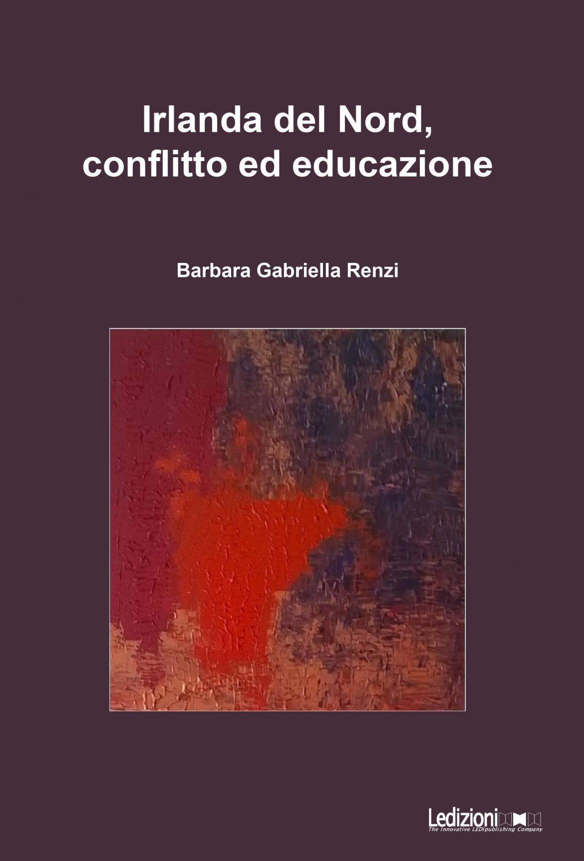 Recensione di Irlanda Del Nord, Conflitto Ed Educazione – Barbara Gabriella Renzi