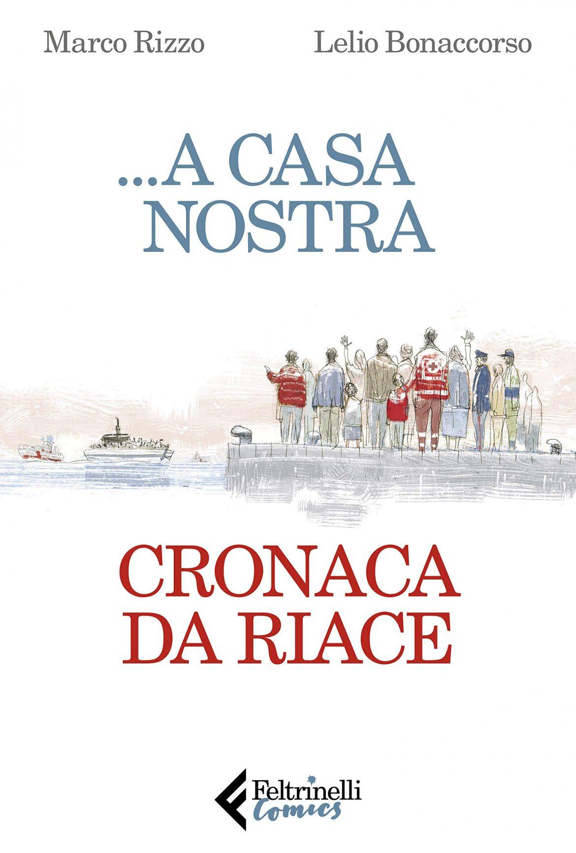 Recensione di  …A Casa Nostra. Cronaca Da Riace – M. Rizzo – L. Bonaccorso